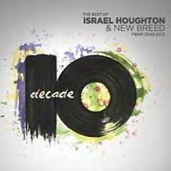 Decade (CD1) - Israel Houghton