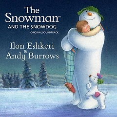 The Snowman And The Snowdog OST - Ilan Eshkeri,Andy Burrows