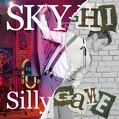Silly Game - SKY-HI