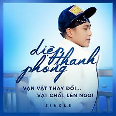 Vạn Vật Thay Đổi Vật Chất Lên Ngôi (Single) - Diệp Thanh Phong