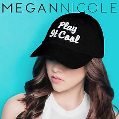 Play It Cool (Single) - Megan Nicole