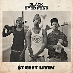 STREET LIVIN' (Single) - The Black Eyed Peas