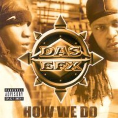 How We Do - Das EFX