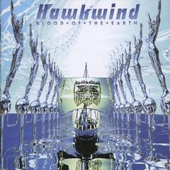 Blood Of The Earth (Limited Edition) (CD1) - Hawkwind