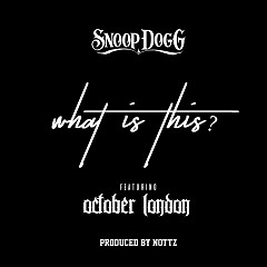 What Is This? (Single) - Snoop Dogg