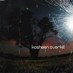 Overkill (Is It Over Now) (UK Edition) - Kosheen