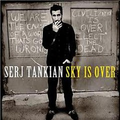 Sky Is Over - Serj Tankian
