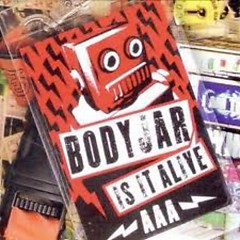 It Is Alive - Bodyjar
