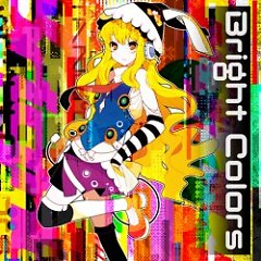 Bright Colors - HARDCORE TANO*C