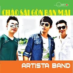 Chào Sài Gòn Ban Mai - Artista Band