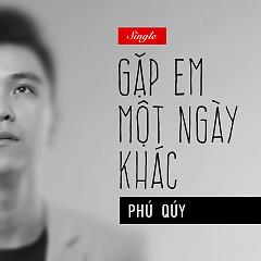 Gặp Em Một Ngày Khác (Single) - Nguyễn Bá Phú Quý