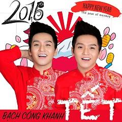 Tết 2016 - Bạch Công Khanh