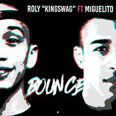 Bounce (Single) - Roly Kingswag, Miguelito
