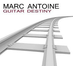 Guitar Destiny - Marc Antoine