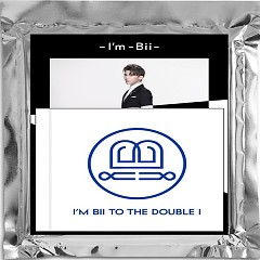 I'M Bii TO THE DOUBLE i