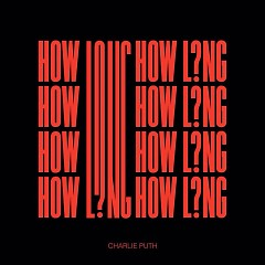 How Long (Single) - Charlie Puth