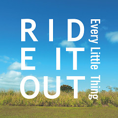 RIDE IT OUT - Every Little Thing