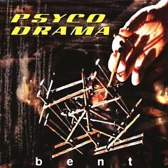 Bent - Psyco Drama