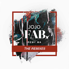 FAB. (Remixes) (EP) - JoJo, Remy Ma