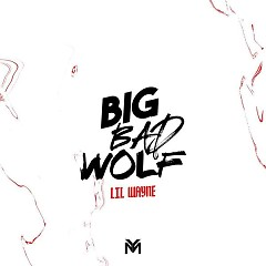 Big Bad Wolf (Single) - Lil Wayne