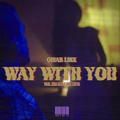 Way With You (Single) - Omar Linx