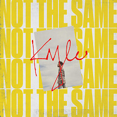 Not The Same (Single) - Kyle