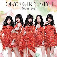 Never ever - Tokyo Girls 'Style