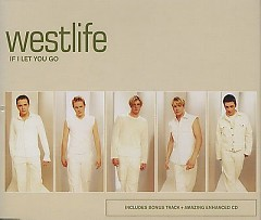 If I Let You Go (CDM) - Westlife