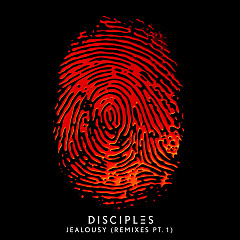 Jealousy (Remixes, Pt. 1) (Single) - Disciples