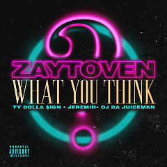 What You Think (Single) - Zaytoven, Ty Dolla $ign, Jeremih