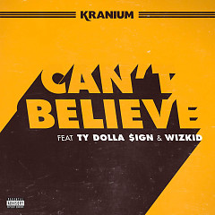 Can't Believe (Single) - Kranium