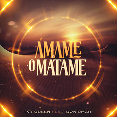 Ámame O Matame (Single) - Ivy Queen, Don Omar