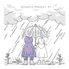Acoustic Project #1. Cloud - Shin Yong Jae,Lee Hae Ri