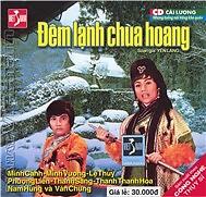 Album Đêm Lạnh Chùa Hoang - Lệ Thủy,Minh Vương ((Cải Lương)),Minh Cảnh