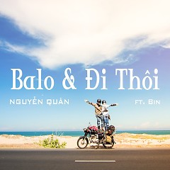 Balo & Đi Thôi (Single) - Nguyễn Quân, Bin