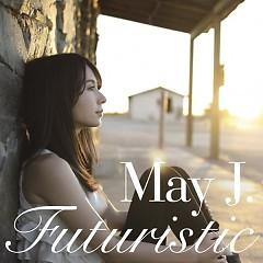 Futuristic - May J.