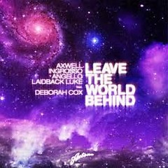 Leave The World Behind - Swedish House Mafia
