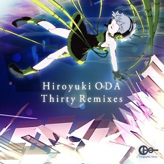 Thirty Remixes - Hiroyuki ODA