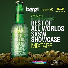 Best Of All Worlds SXSW Showcase Mixtape (CD1)