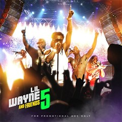 Lil Wayne And Friends 5 (CD2)