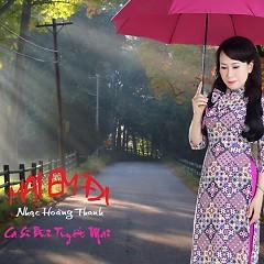 Mai Em Đi (Single) - Bùi Tuyết Mai