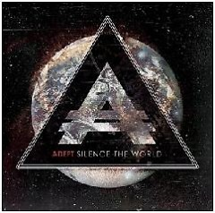 Silence The World - Adept