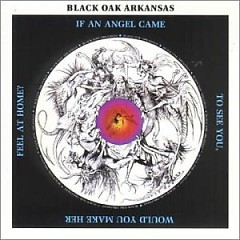If An Angel Came - Black Oak Arkansas