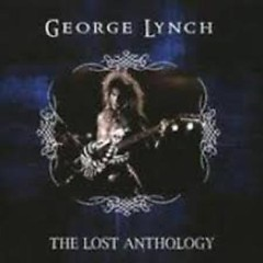 The Lost Anthology (CD2) - George Lynch
