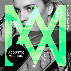 Ciao Adios (Acoustic) (Single) - Anne-Marie