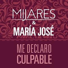 Me Declaro Culpable (Single) - Mijares, Maria José