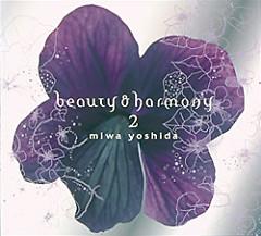 Beauty & Harmony II (Miwa Yoshida)