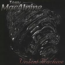 Violent Machine - Tony Macalpine