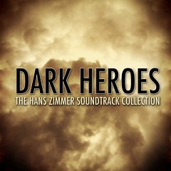 Dark Heroes - The Hans Zimmer OST