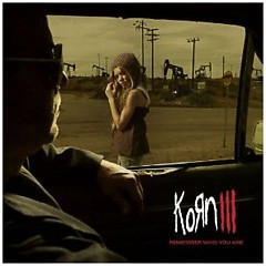 Korn III Remember Who You Are - Korn